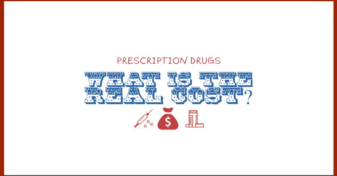 Prescription Drugs, What is Your Real Cost?